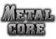 METAL CORE