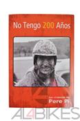 NO TENGO 200 AÑOS - Las vivencias de Pere Pi presentadas en su libro No Tengo 200 Años